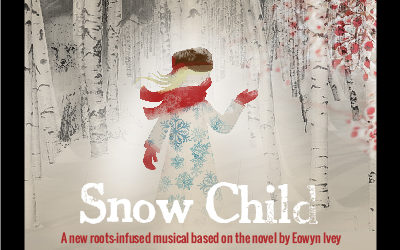 Announcing Dates in Juneau and Anchorage for The World Premiere of Snow Child